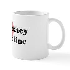 Hershey is my valentine Mug