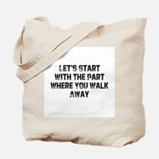 Let's Start With The Part Whe Tote Bag