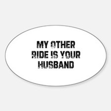 My Other Ride Is Your Husband Oval Decal