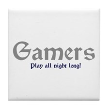 Gamers Play All Night Long Tile Coaster