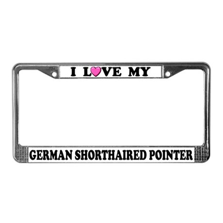 I Love My German Shorthaired Pointer License Frame