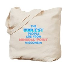 Coolest: Mineral Point, WI Tote Bag