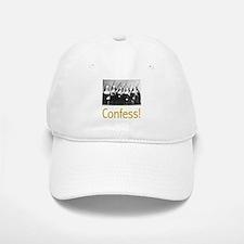 Confess! Baseball Baseball Cap