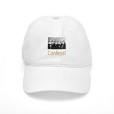 Confess! Baseball Cap
