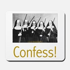 Confess! Mousepad