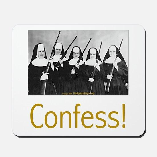 Confess! Mousepad