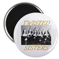 Twisted Sisters Magnet