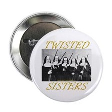 """Twisted Sisters 2.25"""" Button"""