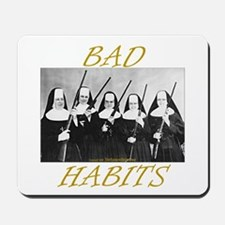 Bad Habits Mousepad