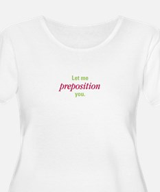Let Me Preposition You Women's Plus Size T-Shirt