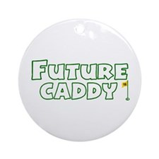 Future Caddy Ornament (Round)