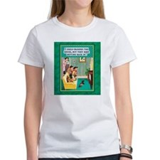 Women's T: I child-proofed the house