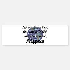 World Revolves Around Alyssa Bumper Bumper Bumper Sticker