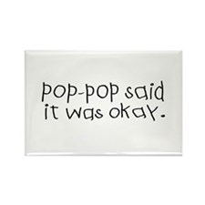 Pop pop said it was okay Rectangle Magnet