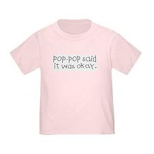 Pop pop said it was okay T