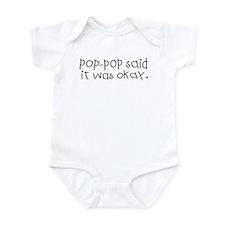 Pop pop said it was okay Infant Bodysuit
