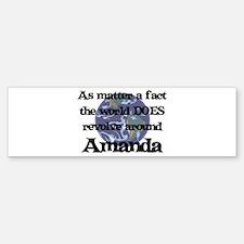 World Revolves Around Amanda Bumper Bumper Bumper Sticker