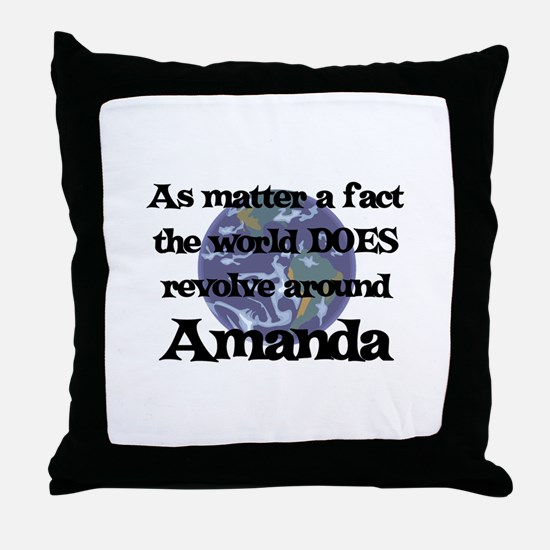World Revolves Around Amanda Throw Pillow