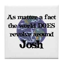 World Revolves Around Josh Tile Coaster