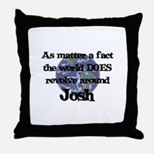 World Revolves Around Josh Throw Pillow
