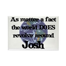 World Revolves Around Josh Rectangle Magnet
