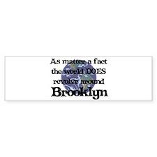 World Revolves Around Brookly Bumper Bumper Sticker