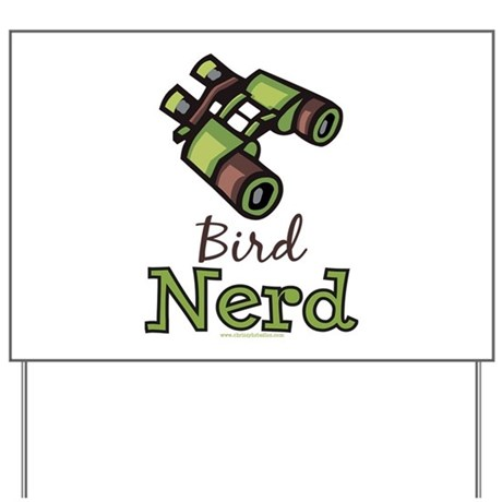 Bird Nerd Birding Ornithology Yard Sign
