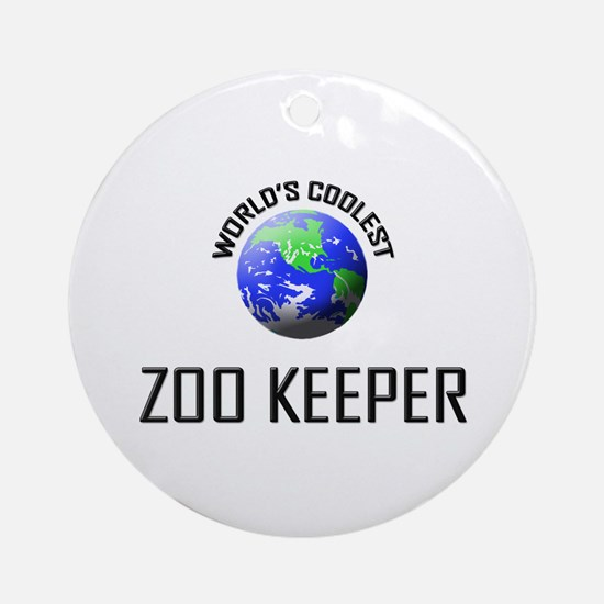 World's Coolest ZOO KEEPER Ornament (Round)