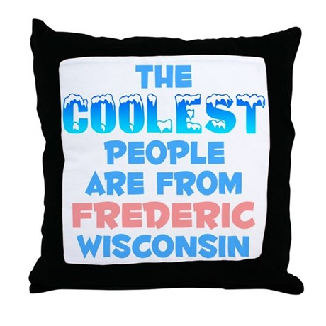 Coolest: Frederic, WI Throw Pillow