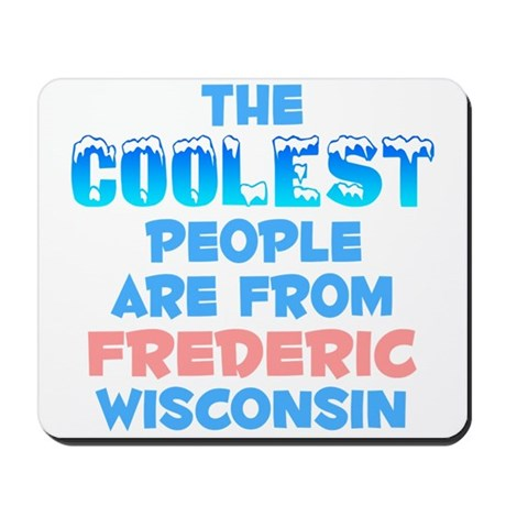 Coolest: Frederic, WI Mousepad