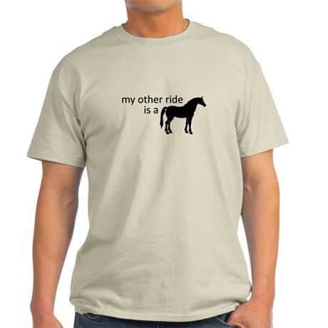 My Other Ride Is A Horse Light T-Shirt