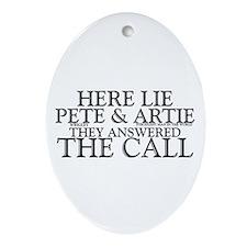 """Here Lie Pete & Artie"" Ornament (Ov"