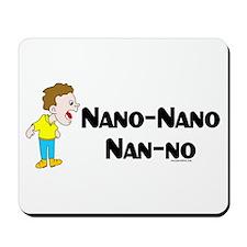 Nano Nano Mousepad