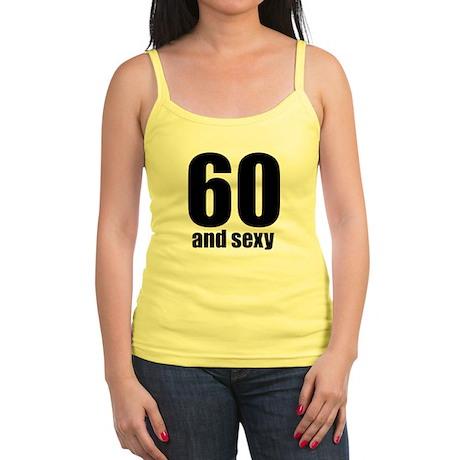 60 and Sexy Jr. Spaghetti Tank
