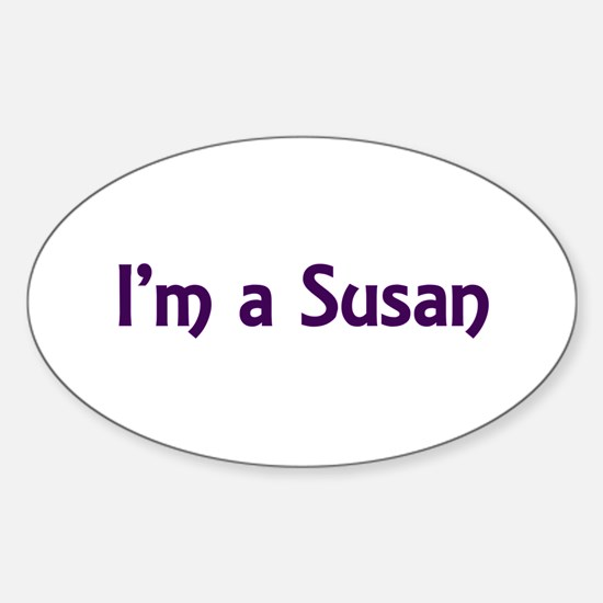 Cute I'm a Susan Oval Decal