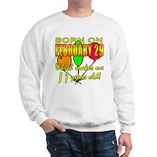 Born on Leap Year, 11 Years Old Sweatshirt