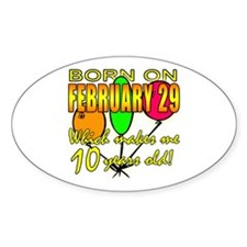 Born on Leap Year, 10 Years Old Oval Decal