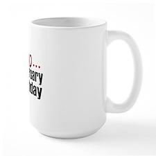 I'm not 40 Mug