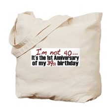 I'm not 40 Tote Bag