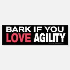 Bark If You Love Agility Bumper Bumper Bumper Sticker