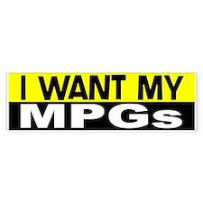 I Want My MPGs Bumper Bumper Sticker