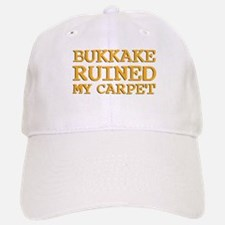 Bukkake ruined my carpet Baseball Baseball Cap