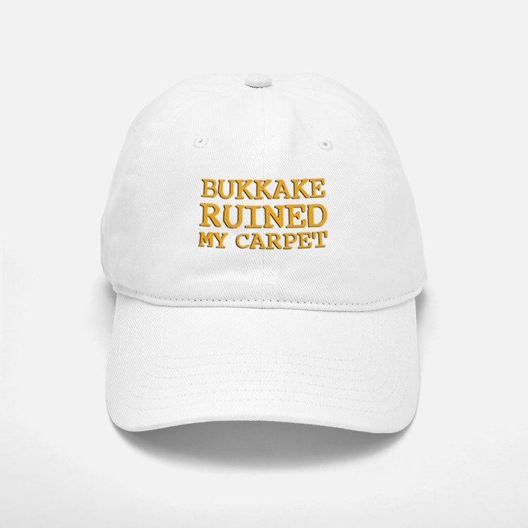 Bukkake ruined my carpet Baseball Baseball Cap