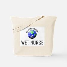 World's Coolest WET NURSE Tote Bag