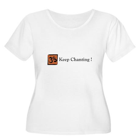 Keep Chanting Women's Plus Size Scoop Neck T-Shirt