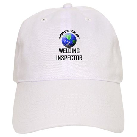 World's Coolest WELDING INSPECTOR Cap