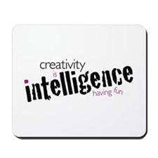 Creativity is Intelligence Having Fun mousepad