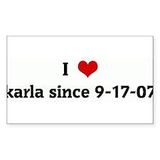 I Love karla since 9-17-07 Rectangle Decal