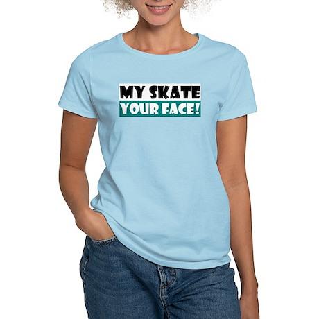 My Skate - Your Face! Women's Light T-Shirt