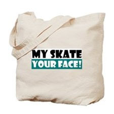 My Skate - Your Face! Tote Bag